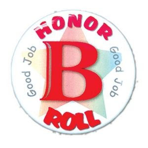 "1½"" Stock Celluloid ""B Honor Roll"" Button"